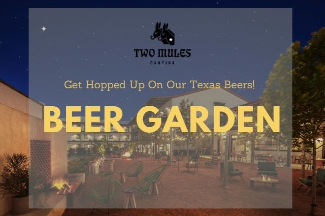 Enjoy theBeer Garden at Two Mules Cantina!